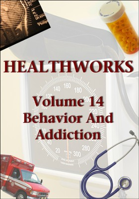 Health Works Volume 14: Behavior and Addiction DVD  -
