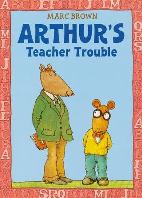 Arthur's Teacher Trouble  -     By: Marc Brown