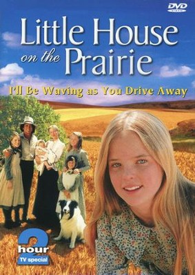 Little House on the Prairie: I'll Be Waving as You Drive Away, DVD  -