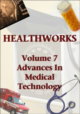 Health Works Volume 7: Advances in Medical Technology DVD  -