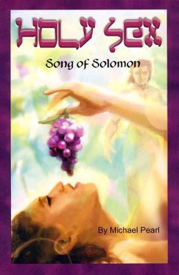 Holy Sex: Song of Solomon  -     By: Michael Pearl