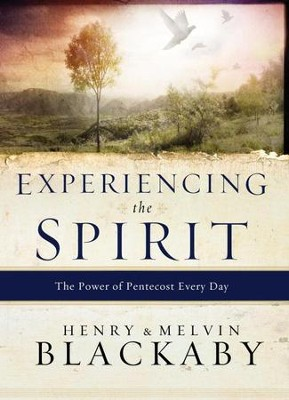 Experiencing the Spirit: The Power of Pentecost Every Day - eBook  -     By: Henry T. Blackaby, Melvin Blackaby