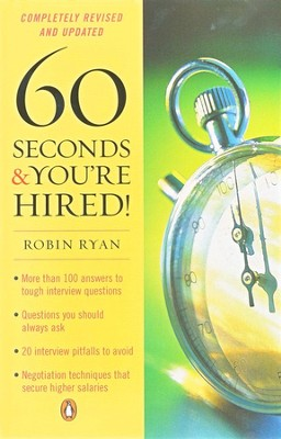 60 Seconds and You're Hired!  -     By: Robin Ryan