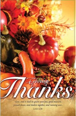 Giving Thanks (Luke 6:38, KJV) Thanksgiving Bulletins, 100  -