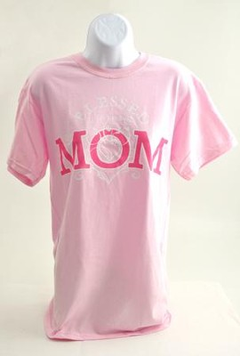 Blessed To Be Mom Shirt, Pink Small   -