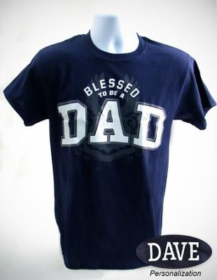 Blessed To Be Dad Shirt, Navy, Small (36-38)   -