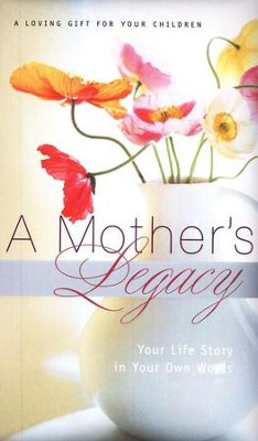 A Mother's Legacy: Your Life Story in Your Own Words  -     By: J. Countryman