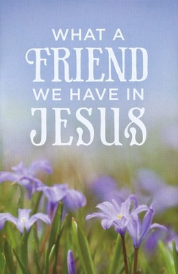 What a Friend We Have in Jesus, Pack of 25 Tracts  -