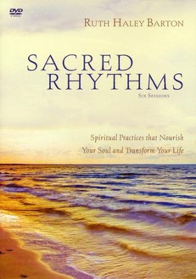 Sacred Rhythms: Spiritual Practices that Nourish Your Soul and Transform Your Life  -     By: Ruth Haley Barton