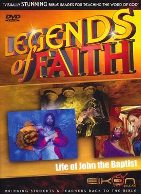 Legends of the Faith: The Life of John the Baptist  -     By: Eikon Bible Art
