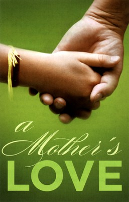 A Mother's Love, Pack of 25 Tracts  -