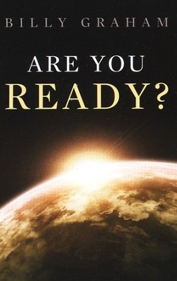 Are You Ready? Pack of 25 Tracts  -     By: Billy Graham