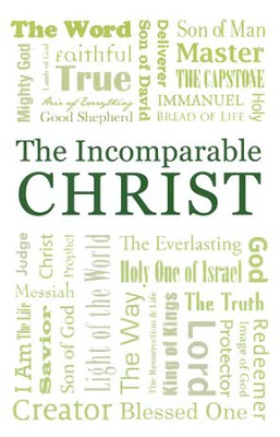 Incomparable Christ, Pack of 25 Tracts  -