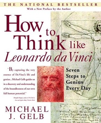 How to Think Like Leonardo da Vinci: Seven Steps to Genius Every Day - eBook  -     By: Michael Gelb