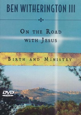 On the Road with Jesus: Birth and Ministry - DVD Study  -     By: Ben Witherington III