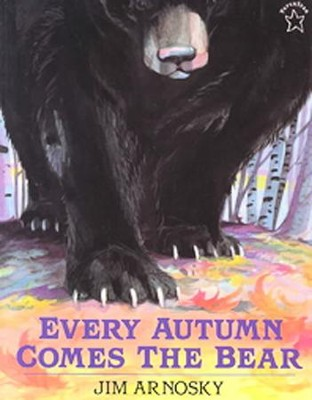 Every Autumn Comes the Bear  -     By: Jim Arnosky