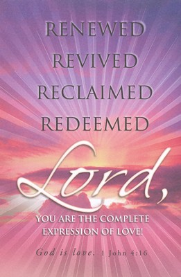 Renewed, Revived, Reclaimed, Redeemed (1 John 4:16) Bulletins, 100  -