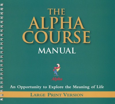 The Large Print Alpha Course Manual  -