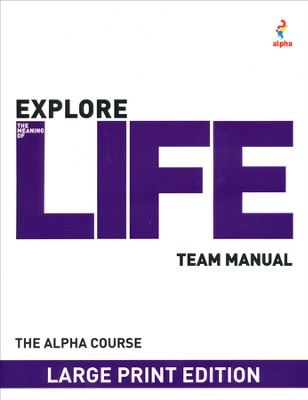 The Large Print Alpha Course Small Group Leader's Guide   -