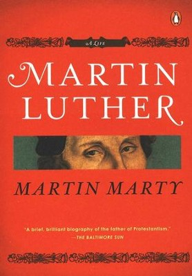 Martin Luther: a Life  -     By: Martin E. Marty