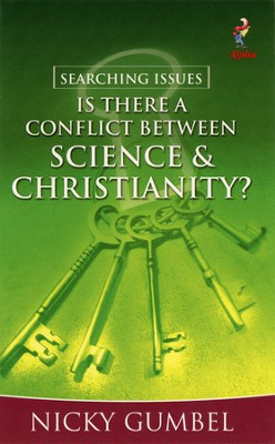 Is There a Conflict Between Science & Christianity?   -     By: Nicky Gumbel