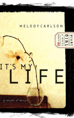 It's My Life: Diary Number 2 - eBook Diary of a Teenage Girl Series Caitlin #2  -     By: Melody Carlson