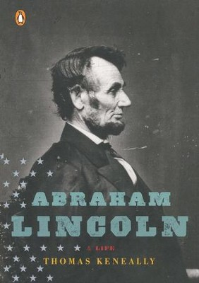 Abraham Lincoln  -     By: Thomas Keneally