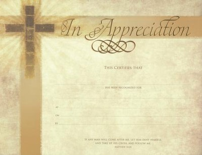 Appreciation Certificates (6) Bronze-foil Embossed Premium stock (Matthew 16:24)  -