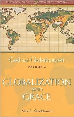 Globalization and Grace   -     By: Max L. Stockhouse, Justo Gonzalez