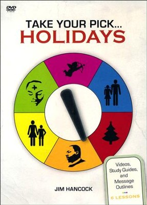 Take Your Pick...Holidays: Videos Study Guides and Message Outlines DVD  -     By: Jim Hancock
