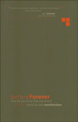 Before Forever: How Do You Know That You Know?   -     By: Byron Weathersbee
