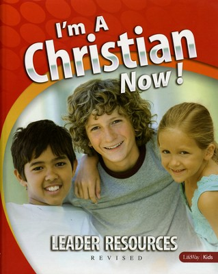 I'm A Christian Now Leader Resources Revised  -