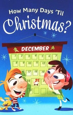 How Many Days 'Til Christmas (ESV), Pack of 25 Tracts   -