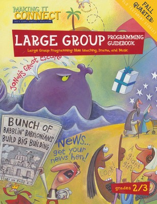 Making It Connect, Fall: Large Group Programming Guidebook, Grade 2/3  -     By: Willow Creek
