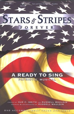 Stars and Stripes Forever: A Ready to Sing Patriotic Musical  -