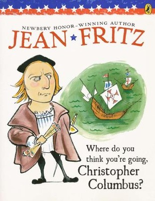 Where Do You Think You're Going, Christopher Columbus?  -     By: Jean Fritz