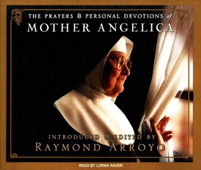 The Prayers and Personal Devotions of Mother Angelica, Unabridged Audiobook on CD, includes eBook  -     By: Raymond Arroyo
