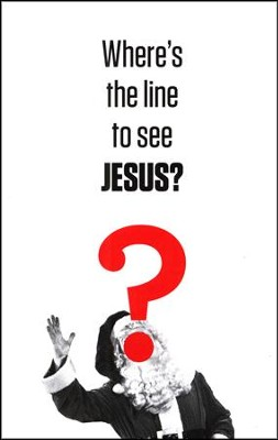 Where's the Line to See Jesus? Pack of 25 Tracts  -