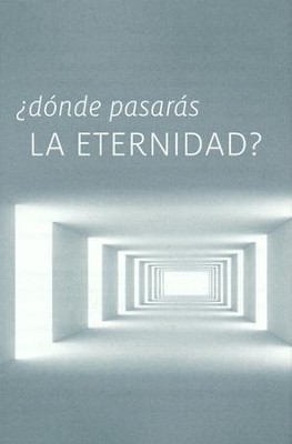 Where Will You Spend Eternity? Spanish                  Pack of 25 Tracts  -