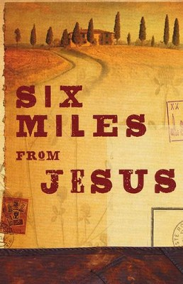 Six Miles From Jesus, Pack of 25 Tracts  -
