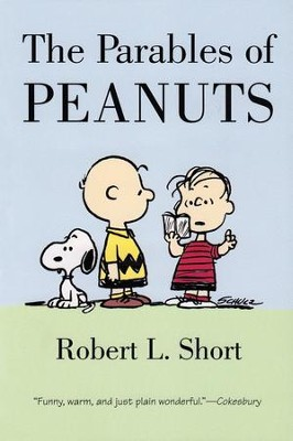 The Parables of Peanuts  -     By: Robert L. Short