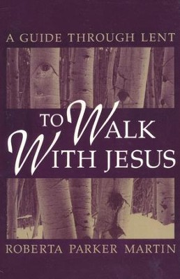 To Walk With Jesus  -     By: Roberta Parker Martin