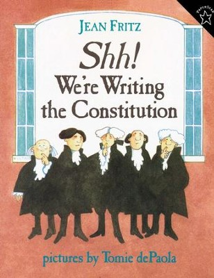 Shh! We're Writing The Constitution  -     By: Jean Fritz