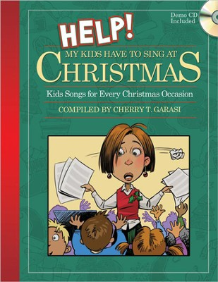 Help! My Kids/Sing At Christmas, Digtl Sngbk  -     By: Cherry Garasi
