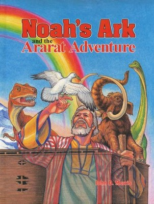 Noah's Ark and the Ararat Adventure   -     By: John D. Morris