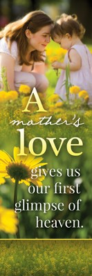 A Mother's Love (1 John 4:7) Bookmarks, 25  -