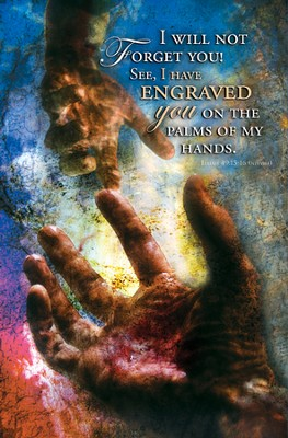 I Will Not Forget You (Isaiah 49:15, NIV) Bulletins, 100   -