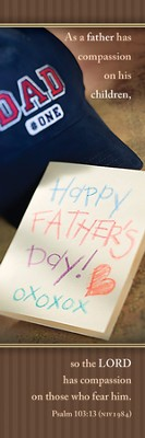 Compassionate Father (Psalm 103:13, NIV)--Father's Day Bookmarks/25  -