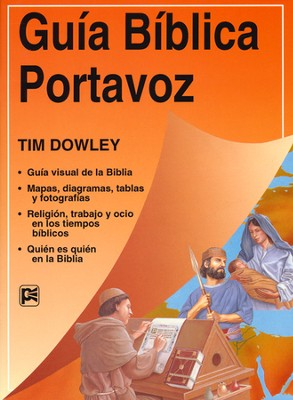 Guía Bíblica Portavoz  (Portavoz Guide to the Bible)  -     By: Tim Dowley