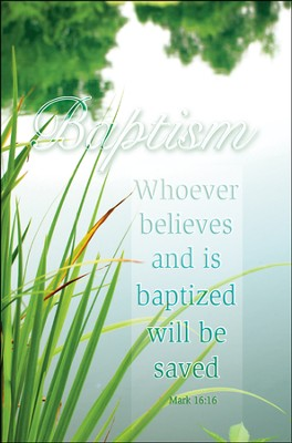 Whosoever Believes (Mark 16:16, NIV) Baptism Bulletins/100  -